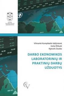 Darbo ekonomikos laboratorinių ir praktinių darbų užduotys | Vilmantė Kumpikaitė-Valiūnienė, Ineta Žičkutė, Kęstutis Duoba