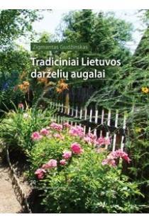 Tradiciniai Lietuvos darželių augalai   Zigmantas Gudžinskas