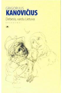 Debesis, vardu Lietuva | Grigorijus Kanovičius