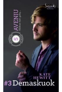 "Demaskuok (3-oji serijos ""5-asis Aveniu"" knyga) | Kate Hewitt"