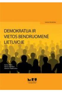Demokratija ir vietos bendruomenė Lietuvoje | Saulius Nefas, Vainius Smalskys, Vytautas Šlapkauskas