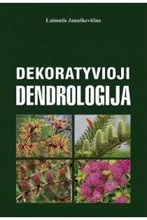 Dekoratyvioji dendrologija | Laimutis Januškevičius