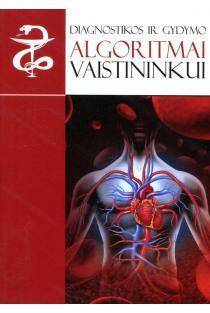 Diagnostikos ir gydymo algoritmai vaistininkui | Albinas Naudžiūnas