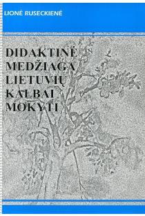 Didaktinė medžiaga lietuvių kalbai mokyti | Lionė Ruseckienė