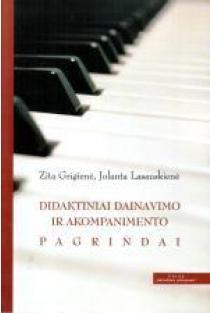 Didaktiniai dainavimo ir akompanimento pagrindai   Zita Grigienė, Jolanta Lasauskienė