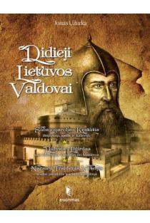 Didieji Lietuvos valdovai | Jonas Užurka