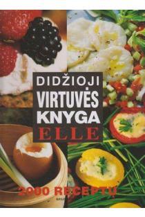 Didžioji virtuvės knyga. 2000 receptų | Sylvie Tardrew