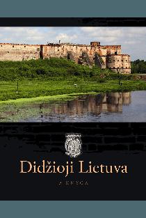 Didžioji Lietuva, III knyga | Birutė Valionytė