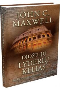 Didžiųjų lyderių kelias | John C. Maxwell (Džonas Maksvelas)
