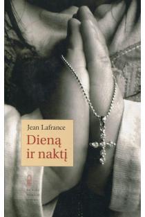 Dieną ir naktį | Jean Lafrance
