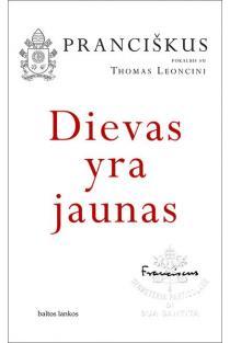 Dievas yra jaunas: pokalbis su Thomas Leoncini | Jorge Mario Bergoglio, POpiežius Pranciškus