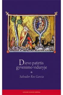 Dievo patirtis gyvenimo viduryje | Salvador Ros Garcia