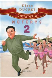 Diktatorių moterys 2 | Diane Ducret