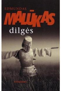 Dilgės | Edmundas Malūkas