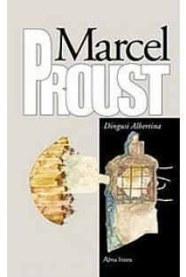 Dingusi Albertina | Marcel Proust (Marselis Prustas)