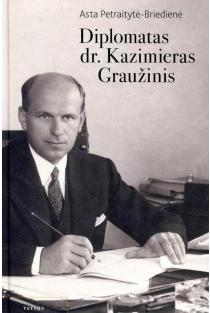 Diplomatas dr. Kazimieras Graužinis |