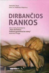 Dirbančios rankos | Samuelis Tacas, Vladimiras Majorovas