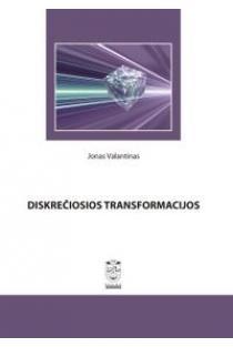 Diskrečiosios transformacijos | Jonas Valantinas