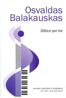 Dittico per tre. Fortepijoninis trio | Osvaldas Balakauskas