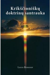 Krikščioniškų doktrinų santrauka | Louis Berkhof