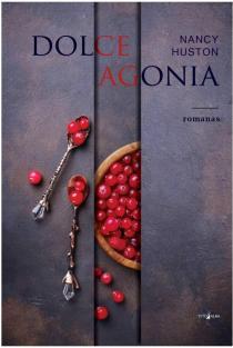 Dolce Agonia | Nancy Huston