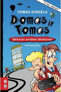 Domas ir Tomas, 2 knyga. Išklerusio autobuso detektyvas | Tomas Dirgėla