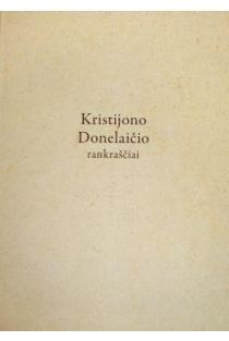 Kristijono Donelaičio rankraščiai. Fotografuotinis leidimas | Sud. Mikas Vaicekauskas