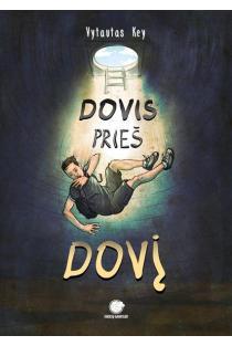 Dovis prieš Dovį | Vytautas Key