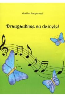 Draugaukime su dainele | Gražina Pamparienė