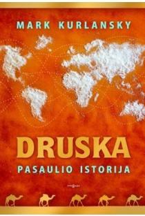 Druska: pasaulio istorija | Mark Kurlansky