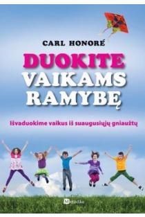 Duokite vaikams ramybę | Carl Honore