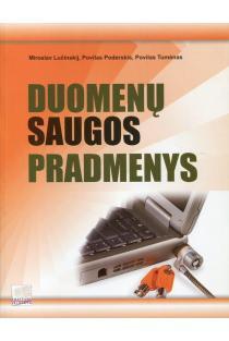 Duomenų saugos pradmenys | Miroslav Lučinskij, Povilas Poderskis, Povilas Tumėnas
