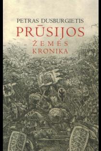Prūsijos žemės kronika | Petras Dusburgietis