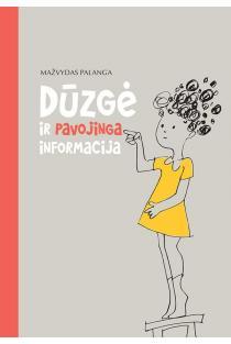 Dūzgė ir pavojinga informacija | Mažvydas Palanga