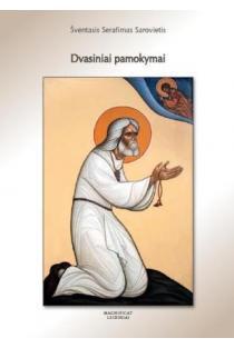 Dvasiniai pamokymai | Šventasis Serafimas Sarovietis