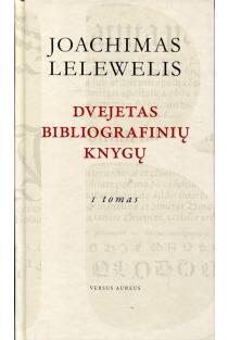 Dvejetas bibliografinių knygų. I tomas | Joachimas Lelewelis