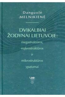 Dvikalbiai žodynai Lietuvoje: megastrukūros, makrostruktūros ir mikrostruktūros ypatumai | Danguolė Melnikienė