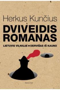 Dviveidis romanas | Herkus Kunčius