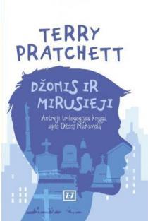 Džonis ir mirusieji (2-oji trilogijos apie Džonį Maksvelą knyga) | Terry Pratchett