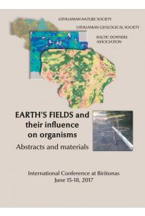 Earth's Fields and Their Influence on Organisms. Abstracts and materials. International Conference at Birštonas |