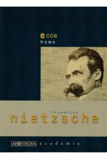 Ecce homo | Friedrich Nietzsche