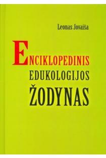 Enciklopedinis edukologijos žodynas   Leonas Jovaiša