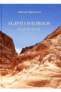 Egipto istorijos: mažoji Izidė (2-as pataisytas leidimas) | Audronė Ilgevičienė - Astrėja