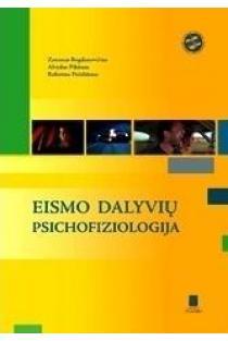 Eismo dalyvių psichofiziologija | Zenonas Bogdanovičius, Alvydas Pikūnas, Robertas Pečeliūnas