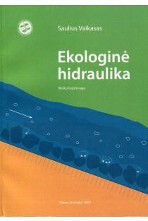 Ekologinė hidraulika | Saulius Vaikasas