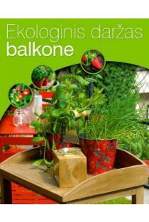 Ekologinis daržas balkone | Odile Koenig