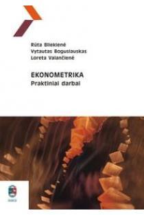 Ekonometrika. Praktiniai darbai   Rūta Bliekienė ir kt.
