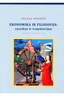 Ekonomika ir filosofija: sąveikos ir trajektorijos | Valdas Pruskus