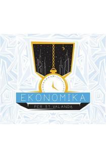 Ekonomika per 31 valandą, IX–X kl. | Marija Vyšniauskaitė, Žilvinas Šilėnas