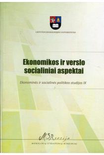 Ekonomikos ir verslo socialiniai aspektai. Ekonominės ir socialinės politikos studijos IX |